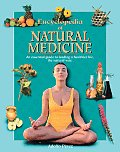 Encyclopedia of Natural Medicine: An Essential Guide to Leading a Healthier Life, the Natural Way