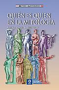 Quien Es Quien En La Mitologia (Mitos y Leyendas)