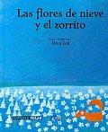 Las flores de nieve y el zorrito/ The Snow Flowers And The Little Fox