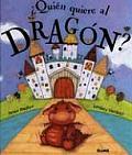 Quien Quiere Al Dragon