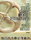 Los Setenta Grandes Inventos y Descubrimientos del Mundo Antiguo