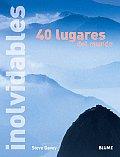 40 Lugares Inolvidables del Mundo