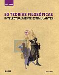 50 Teorias Filosoficas: Intelectualmente Estimulantes = 50 Philosophical Theories (Guia Breve)