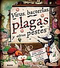 Virus, Bacterias, Plagas y Otras Pestes