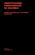 Constituciones Fundacionales de Colombia. Decreto Organico de La Dictadura de Bolivar
