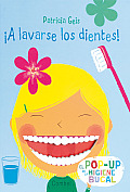 A Lavarse Los Dientes!: El Pop-Up de La Higiene Bucal Cover