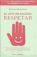 El Arte de Hacerse Respetar (the Art of Gaining Respect)