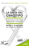 Zeta No Ficcion #174: La Dieta del Genotipo: El Nuevo Plan Para Adelgazar y Vivir Mas = The Genotype Diet