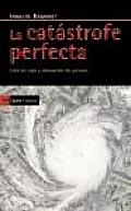 La Catastrofe Perfecta / the Perfect Catastrophe