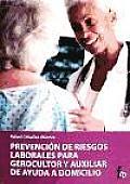 Prevencion De Riesgos Laborales Para Gerocultor Y Auxiliar De Ayuda a Domicilio / Prevention of Occupational Risks for Geriatric Nursing Assistant and Home Care Assistant