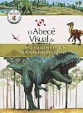 El Abece Visual de Los Dinosaurios y Otros Animales Prehistoricos (the Illustrated Basics of Dinosaurs and Other Prehistoric Animals) (Abece Visual)