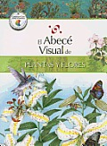 El Abece Visual de Plantas y Flores (the Illustrated Basics of Plants and Flowers) (Abece Visual)