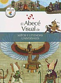 El Abece Visual de Mitos y Leyendas Universales (the Illustrated Basics of World Myths and Legends) (Abece Visual)