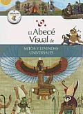 El Abece Visual de Mitos y Leyendas Universales (the Illustrated Basics of World Myths and Legends) (Abece Visual)