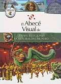 El Abece Visual de Paises, Religiones y Culturas del Mundo (the Illustrated Basics of Countries, Religions, and Cultures of the World) (Abece Visual)