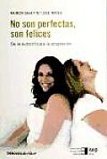 No Son Perfectas, Son Felices / They Are Not Perfect, They Are Happy