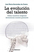 La Evolucion Del Talento / the Evolution of Talent