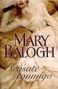 Casate conmigo / First Comes Marriage