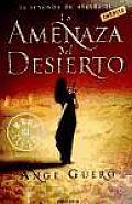 La Amenaza Del Desierto / Desert's Thread