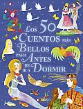 Los 50 Cuentos Mas Bellos Para Antes de IR a Dormir (Mis Primeros Libros)