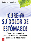 Cure Ya Su Dolor De Estomago! / How To Cure Your Stomach Ache!