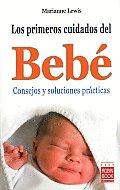 Los Primeros Cuidados del Bebe: Consejos y Soluciones Practicas