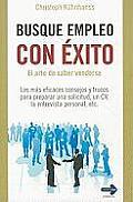 Busque Empleo Con Exito: El Arte de Saber Venderse = Successfully Seek Employment (Masterclass)
