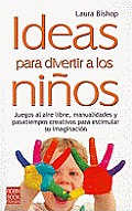 Ideas para divertir a los ninos / Ideas to Entertain Children