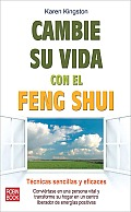 Cambie su Vida Con el Feng Shui = Clear Your Clutter with Feng Shui