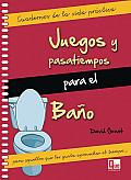 Juegos y Pasatiempos Para El Bano: Para Aquellos Que Les Gusta Aprovechar El Tiempo (Cuadernos de la Vida Practica)
