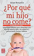 Por Que Mi Hijo No Come?: El Bebe de 0 a 3 Anos