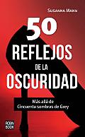 50 Reflejos de La Oscuridad: Mas Alla de Cincuenta Sombras de Grey