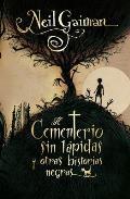 El Cementerio Sin Lapida y Otras Historias Negras = The Cemetery Without Tombstones (Roca Junior)