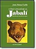 Como Enganar Al Jabali