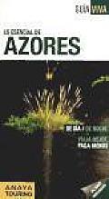 Lo Esencial De Azores / the Essentials of Azores