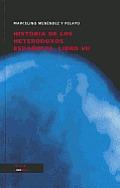 Historia de los Heterodoxos Espanoles, Libro VII