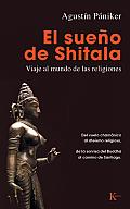 El Sueno de Shitala: Viaje al Mundo de las Religiones = The Dream of Shitala (Sabiduria Perenne)