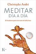 Meditar Dia a Dia: 25 Lecciones Para Vivir Con Mindfulness