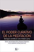 El Poder Curativo de La Meditacion: Dialogos Cientificos Con El Dalai Lama