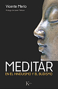Meditar: En el Hinduismo y el Budismo [With CD (Audio)]