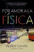 Por Amor a La Fisica / for the Love of Physics