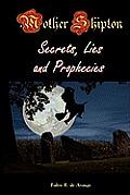 Mother Shipton: Secrets, Lies, and Prophecies