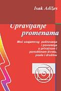 Upravljanje Promenama [Mastering Change - Serbo-Croatian Edition]