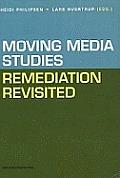Moving Media Studies - Remediation revisited