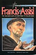 Francis of Assisi: The Man Who Gave Up Everything to Follow Jesus (Heroes of Faith and Courage Series)
