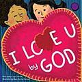 I Love U by God