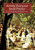 Activity Theory and Social Practice: Cultural-Historical Approaches