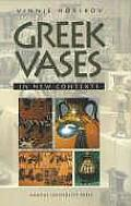 Greek Vases in New Contexts: Trading and Collecting Greek Vases--An Aspect of Modern Reception of Antiquity