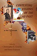 Contesting Visions of the Lao Past: Laos Historiography at the Crossroads