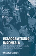 Nias Reports #49: Democratizing Indonesia: The Challenges of Civil Society in the Era of Reformasi